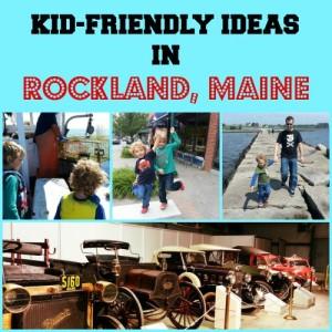 Kid-Friendly Rockland. Maine