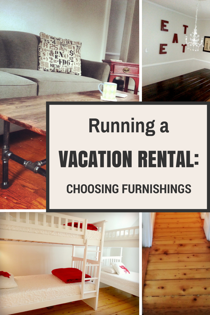 Choosing vacation rental furnishings 5 tips sadler house for Vacation home furniture