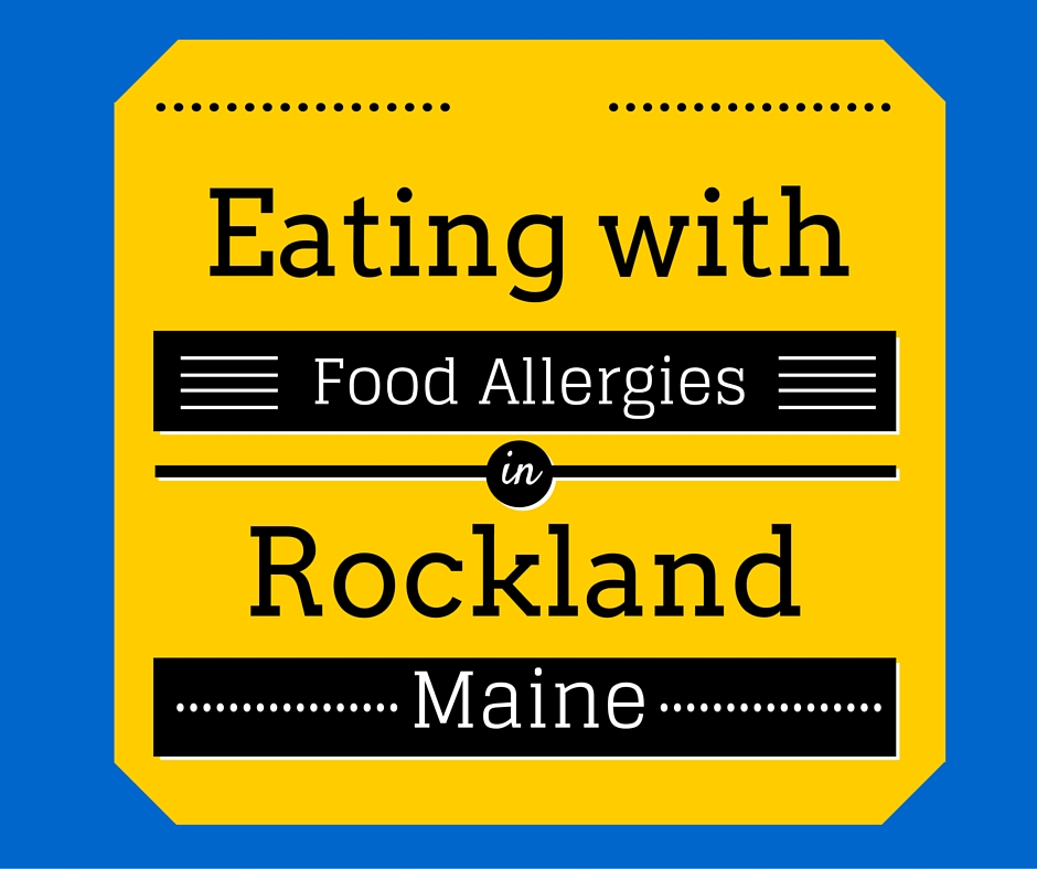 Dream Kitchen Rockland Maine: Eating With Food Allergies In Rockland, Maine