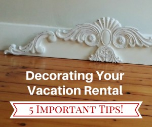 Decorating Your Vacation Rental