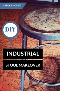 Industrial Stool Makeover - Sadler House