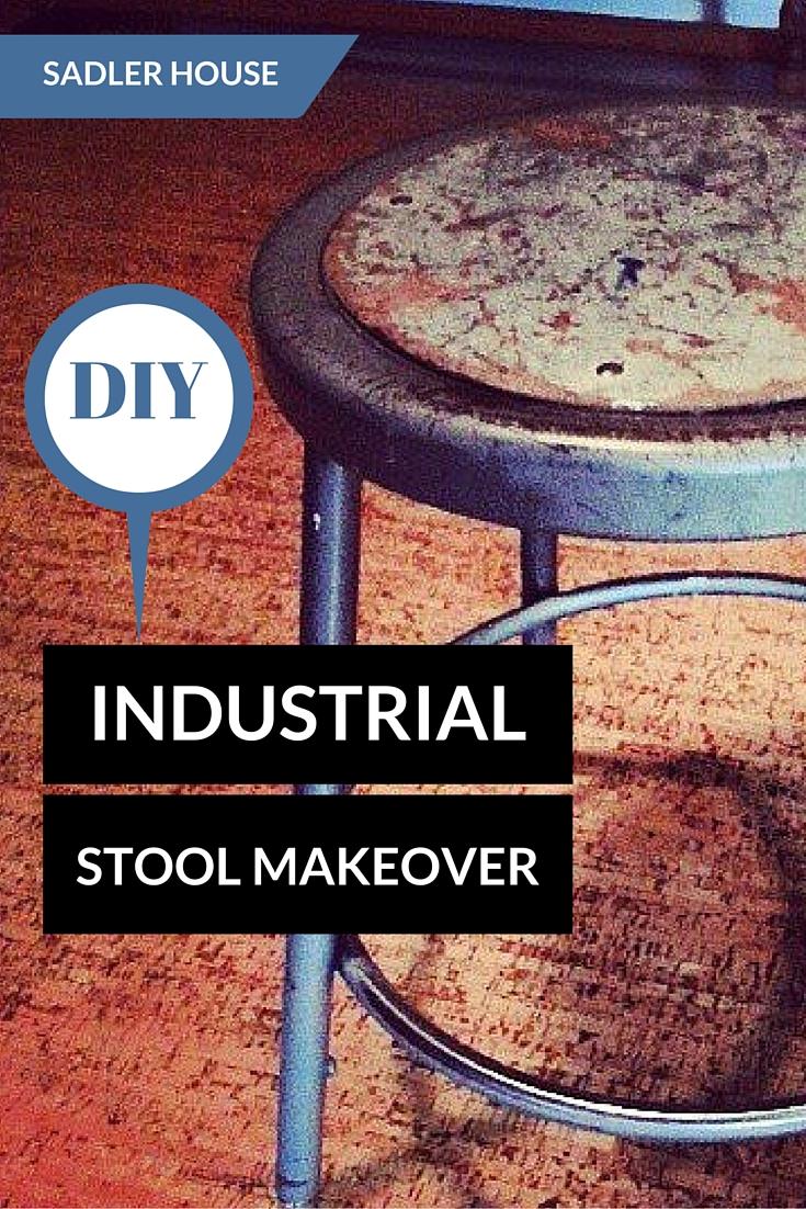 Industrial Stool Makeover - Sadler House