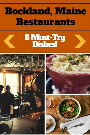 Rockland Maine Restaurants - Must-Try Dishes