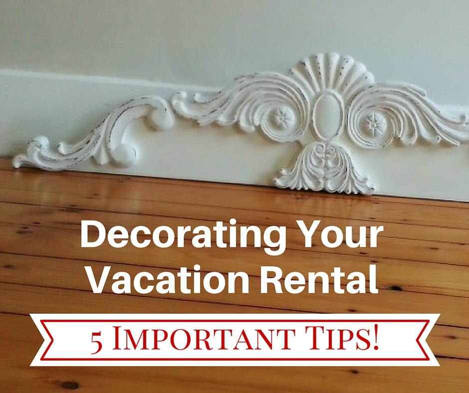 decorating your vacation rental 5 tips