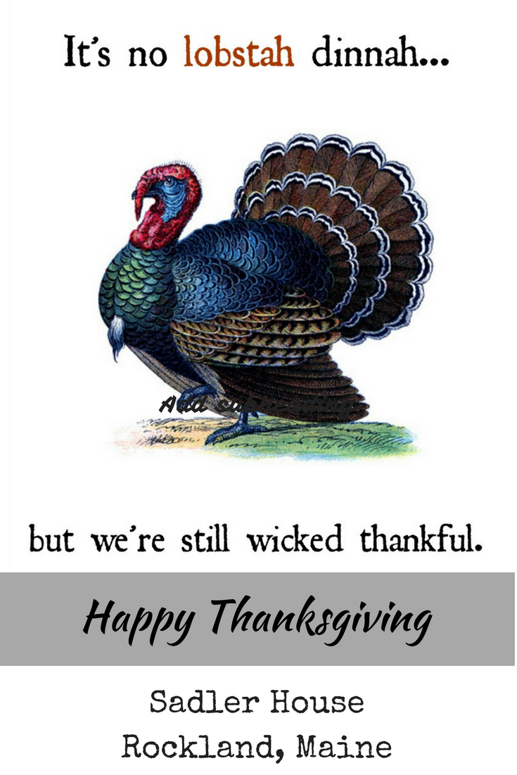 Happy holidays in New England style! In truth, even Maine wants a turkey sometimes. Thanks to all the guests who made our vacation rental successful this year. Hope to see you again!