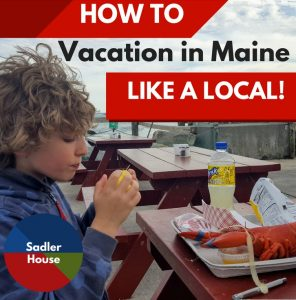 Vacation in Maine Like a Local